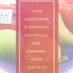 Chemicals-Are-Harming-Your-Fertility