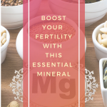 boost-your-fertility-with-magnesium