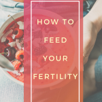 how-to-eat-a-fertility-diet